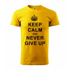 Tričko - Keep calm and never give up