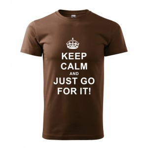 Tričko - Keep calm and just go for it