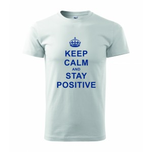 Tričko - Keep calm and stay positive
