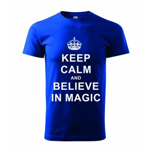 Tričko - Keep calm and belive in magic