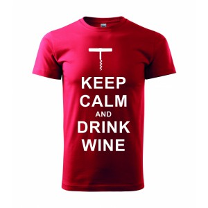 Tričko - Keep calm and drink wine