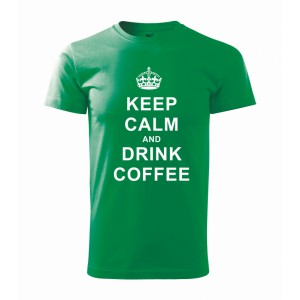 Tričko - Keep calm and drink coffee
